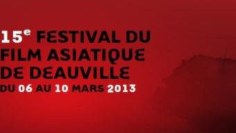 Festival du Film Asiatique de Deauville 2013 : 15ème anniversaire!