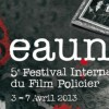 5ème Festival International du Film Policier de Beaune du 3 au 7 Avril 2013