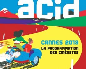 Le rôle et l'affiche de l'ACID – Cannes 2013